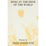 Song at the Edge of the World by Fred Johnston