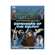 Star Wars. The Phantom Menace Ultimate Sticker Book Defenders of the Galaxy