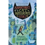 Adventures of a Cat-Whiskered Girl by Daniel Manus Pinkwater