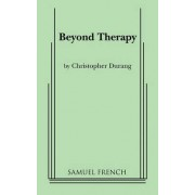 Beyond Therapy by C. Durang