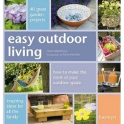 Easy Outdoor Living by Clare Matthews