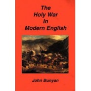 The Holy War in Modern English by John Bunyan