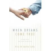 When Dreams Come True by Eric Ludy