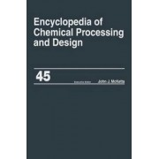 Encyclopaedia of Chemical Processing and Design: Project Progress Management to Pumps Volume 45 by John J. McKetta