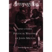 Areopagitica: and Other Political Writings of John Milton by John Milton