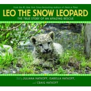 Leo the Snow Leopard by Juliana Hatkoff