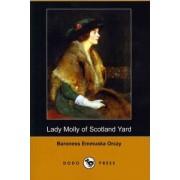 Lady Molly of Scotland Yard (Dodo Press) by Emmuska Baroness Orczy