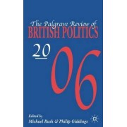 The Palgrave Review of British Politics 2006 by M Rush