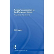 Turkey's Accession to the European Union by Edel Hughes