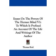 Essays on the Powers of the Human Mind V1 by Thomas Reid