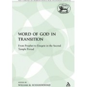 The Word of God in Transition by Assistant Professor of Biblical Studies and Northwest Semitic Languages William M Schniedewind
