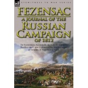 A Journal of the Russian Campaign of 1812 by Raymond A P J D Montesquiou-Fezensac