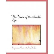 The Dawn of the Health Age by Benjamin Moore