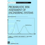 Probabilistic Risk Assessment of Engineering Systems by M. G. Stewart