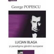 Lucian Blaga si paradigma gandirii europene - George Popescu