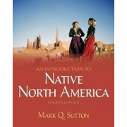 An Introduction to Native North America by Mark Sutton