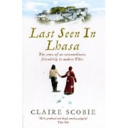 Last Seen in Lhasa by Claire Scobie