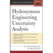 Hydrosystems Engineering Uncertainty Analysis by Yeou-Koung Tung