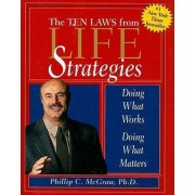 The Ten Laws from Life Strategies by Phillip C McGraw