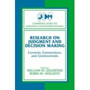 Research on Judgment and Decision Making by William M. Goldstein