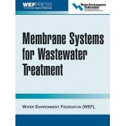 Membrane Systems for Wastewater Treatment by Water Environment Federation