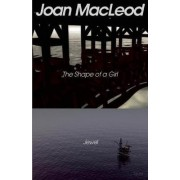 The Shape of a Girl / Jewel by Joan MacLeod