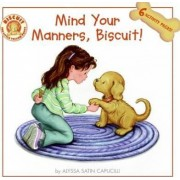 Mind Your Manners, Biscuit! by Alyssa Satin Capucilli