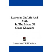 Lucretius on Life and Death by Lucretius