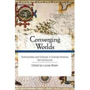 Converging Worlds Text and Sourcebook Bundle by Louise A. Breen