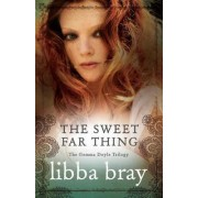 The Sweet Far Thing by Libba Bray