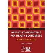 Applied Econometrics for Health Economists by Andrew Jones
