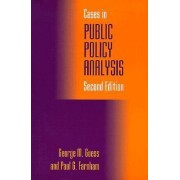 Cases in Public Policy Analysis by George M. Guess