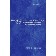 Hegel and Christian Theology by Peter C. Hodgson