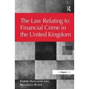 The Law Relating to Financial Crime in the United Kingdom by Karen Harrison