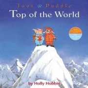 Toot & Puddle: Top of the World by Holly Hobbie