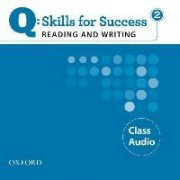 Q Skills for Success: Reading and Writing 2: Class CD by Marguerite Anne Snow