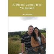 A Dream Comes True Via Ireland by Patricia Aylward