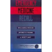 Emergency Medicine Recall by William A. Woods