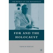 FDR and the Holocaust by Verne W. Newton
