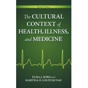 The Cultural Context of Health, Illness, and Medicine by Elisa J. Sobo