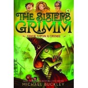 Once Upon a Crime (The Sisters Grimm #4) by Michael Buckley