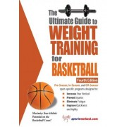 Ultimate Guide to Weight Training for Basketball by Robert G. Price