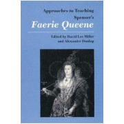 Approaches to Teaching Spenser's Faerie Queene by David Lee Miller