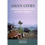 Asian Cities by Malcolm McKinnon