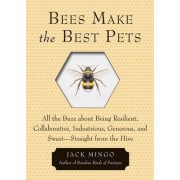 Bees Make the Best Pets by Jack Mingo