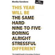 This Year Will Be Different by Monika Kanokova