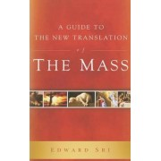Guide to the New Translation of the Mass by Edward Sri