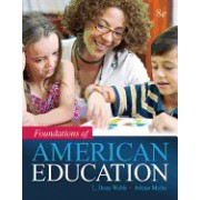 Foundations of American Education, Enhanced Pearson Etext with Loose-Leaf Version -- Access Card Package