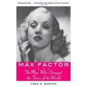 Max Factor by Fred E. Basten