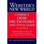 Webster's New World Compact Desk Dictionary and Style Guide by The Editors of the Webster's New World Dictionaries